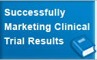 Multi Channel Marketing (MCM): Successfully Marketing Clinical Trial Results