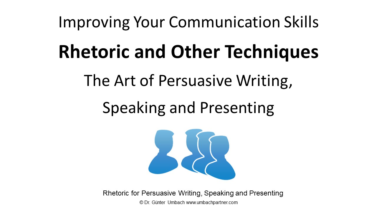 The Art of Persuasive Writing, Speaking and Presenting