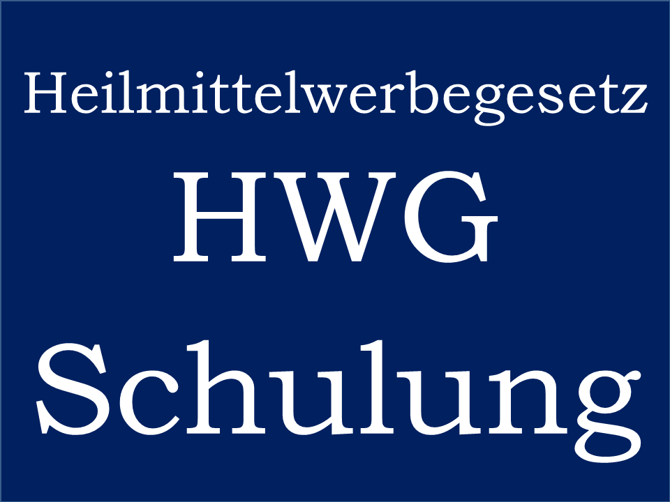 Rechtliches und HWG-Schulung